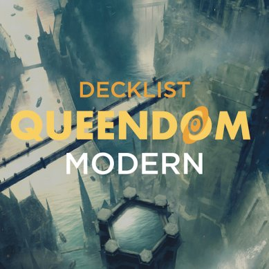 Top8 Decklists Queendom Modern #6