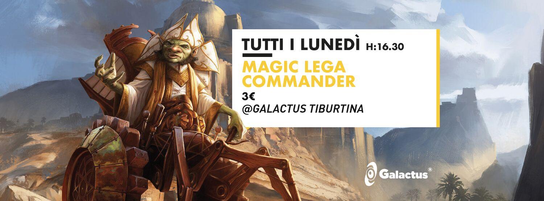 Torneo Magic: Lega Commander @ Galactus Tiburtina