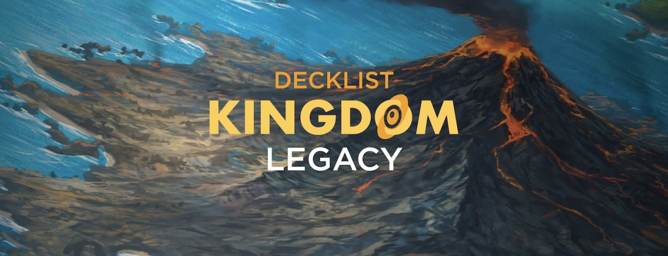 Top8 Decklist Kingdom Legacy #10