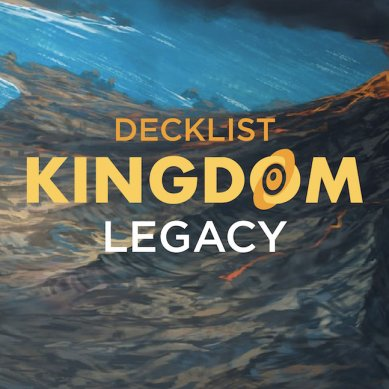Top8 Decklist Kingdom Legacy 17/11/2019 Tiburtina